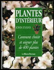 █ PLANTES D'INTERIEUR Comment choisir et soigner plus de 400 plantes John Evans