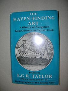 The Haven-Finding Art Navigation from Odysseus to Captain Cook Taylor 1957 1st!
