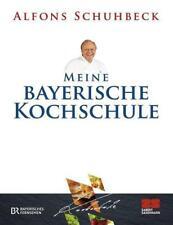 Meine bayerische Kochschule von Alfons Schuhbeck (2013, Gebundene Ausgabe)