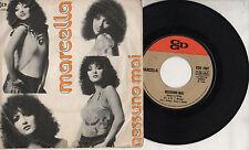 MARCELLA BELLA disco 45 giri STAMPA ITALIANA Nessuno mai + Per sempre 1974