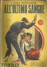 (F. Findley) All'ultimo sangue 1951 i gialli Mondadori n.143