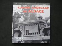 39/45 Livre L'armée Américaine en Alsace WWII