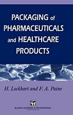 Packaging Pharmaceutical and Healthcare Products by Paine, Lockhart New-,