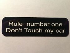 Motorcycle Sticker for Helmets or toolbox #68 Rule number one don't touch my car