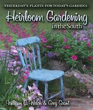 Heirloom Gardening in the South: Yesterday's Plants for Today's Gardens (Texas A