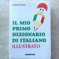 """"""" Il Mio Primo Dizionario Illustrato """" Di Giuseppe Pittano Edizioni De Agostini"""