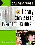 Crash Course in Library Services to Preschool Children-ExLibrary