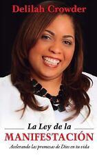 La Ley de la Manifestacion by Delilah Crowder (2013, Paperback)