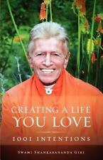 Creating a Life You Love : 1001 Intentions by Swami Shankarananda (2012,...