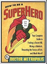 How to Be a Superhero : Your Complete Guide to Finding a Secret Headquarters, Hi