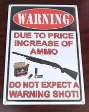 "New ""Warning Due to the Price Increase of Ammo Do Not Expect a Warning Shot"""