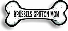 """Dog Mom Brussels Griffon Bone Car Magnet Bumper Sticker 3""""x7"""""""