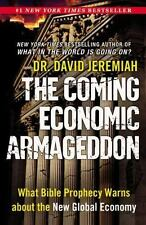 The Coming Economic Armageddon : What Bible Prophecy Warns about the New Global