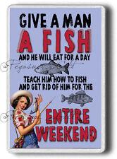 Funny Fishing Magnet! Give a Man A Fish Humorous Joke Fun Gift, Jumbo size