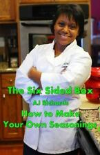 The Six Sided Box: How to Make Your Own Seasonings by A. J. Richards (2014,...