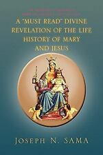A Must Read Divine Revelation of the Life History of Mary and Jesus by Joseph...