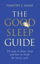 New, The Good Sleep Guide: 10 Steps to Better Sleep and How to Break the Worry C