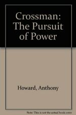 Crossman: The Pursuit of Power,Anthony Howard- 9780712651158