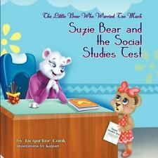 The Little Bear Who Worried Too Much : Suzie Bear and the Social Studies Test...
