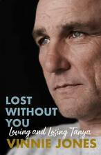 Lost Without You Loving and Losing Tanya by Vinnie Jones Hardback