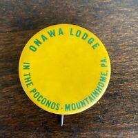 Vintage Pinback Button Onawa Lodge in the Poconos Mountainhome PA Travel