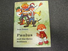 PAULUS AND THE THREE ROBBERS by JEAN DULIEU ** 1st UK EDITION **
