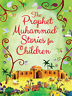 SPECIAL OFFER: The Prophet Muhammad (PBUH) Stories for Children - HB