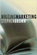 Writing Marketing by Brown, Stephen