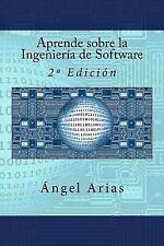 Aprende Sobre la Ingeniería de Software : 2ª Edición by Ángel Arias (2015,...