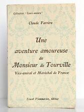 Une aventure amoureuse de Monsieur de Tourville, Claude FARRÈRE. Flammarion 1925