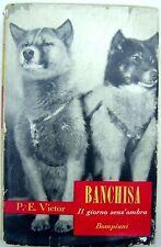 Victor: Banchisa il giorno senz'ombra - Bompiani 1955 - polo nord artico