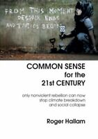 Common Sense For The 21st Century Only Nonviolent Rebellion Can... 9781527246744
