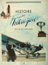HISTOIRE DES TECHNIQUES DE L'AN MIL A NOS JOURS PAR ELISABETH DRYE