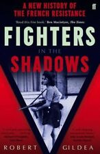 Fighters in the Shadows: A New History of the French Resistance, Gildea, Robert,