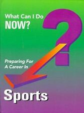 Preparing for a Career in Sports (What Can I Do Now)-ExLibrary