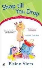 Shop Till You Drop: A Dead-End Job Mystery by Viets, Elaine