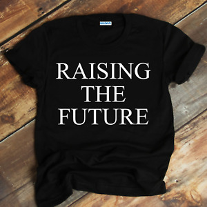 RAISING THE FUTURE Unisex Top. Meghan inspired Ladies Mom Mothers gift ideas