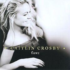 Crosby, Caitlin Flawz CD - Brand New