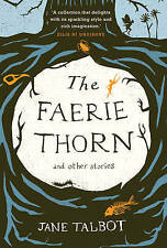 NEW The Faerie Thorn: And Other Stories by Jane Talbot