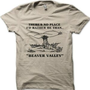 BEAVER VALLEY - no place I'd rather be funny printed t-shirt OZ9064