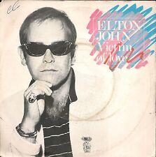 """45 TOURS / 7"""" SINGLE--ELTON JOHN--VICTIM OF LOVE / STRANGERS--1979"""