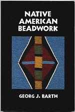 Native American Beadwork | Georg J. Barth | PB, 1993 | VG QLD QikPost