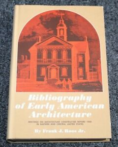Vtg 1968 Book BIBLIOGRAPHY OF EARLY AMERICAN ARCHITECTURE Roos Jr. LOT W