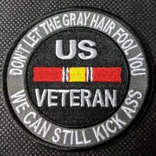 Don't Let The Gray Hair Fool You Veteran Embroidered Biker Patch