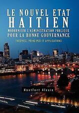 Le Nouvel Etat Haitien : Moderniser L'Administration Publique Pour la Bonne...