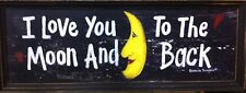 I LOVE YOU TO MOON and BACK hand crafted sign long art