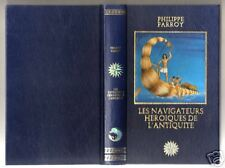 LES NAVIGATEURS HEROIQUES DE L'ANTIQUITE  Philippe PARROY  Famot