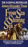From Sea to Shining Sea: A Novel by Thom, James Alexander Paperback