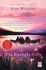The Firelight Girls : A Novel by Kaya McLaren (2016, Paperback)