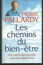Les chemins du bien-etre.Pierre PALLARDY.France Loisirs Z21